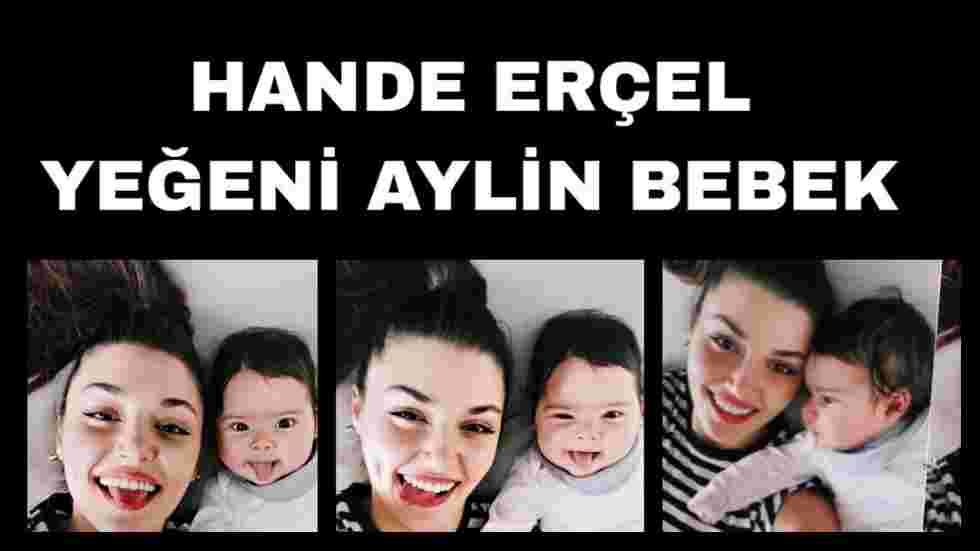 Hande Erçel Yeğeni Aylin