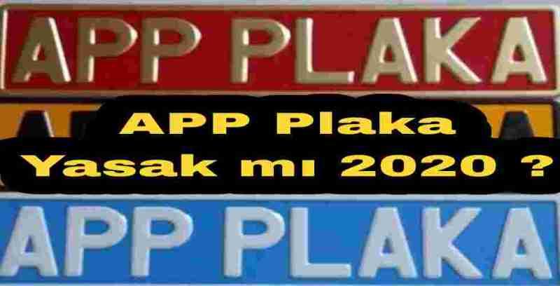 APP Plaka Yasak mı 2020