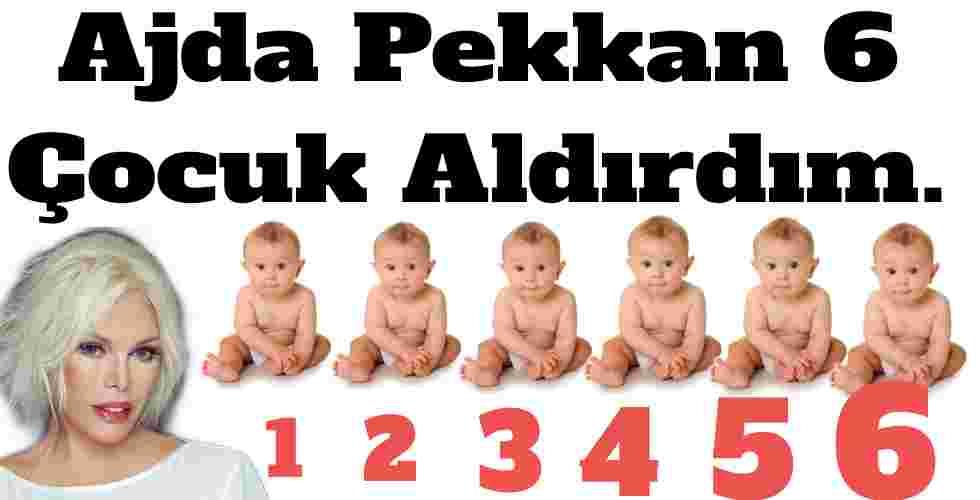 Ajda Pekkan 6 Çocuk