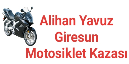 Alihan Yavuz Giresun Motosiklet Kazası
