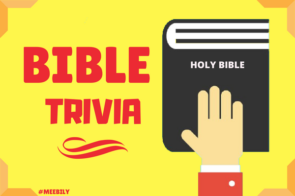 120+ Bible Trivia Question & Answers - Meebily