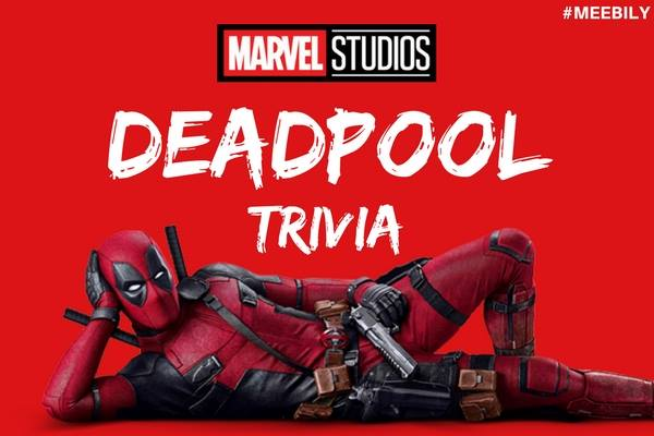 Deadpool Trivia Questions & Answers - Meebily