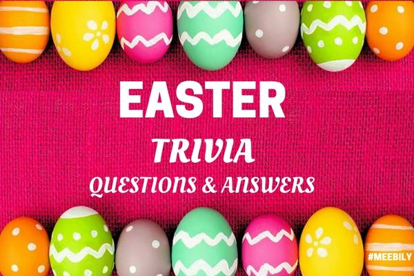 Easter Trivia Questions and Answers