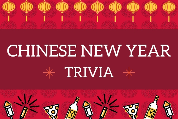50 Chinese New Year Trivia Questions Answers Meebily