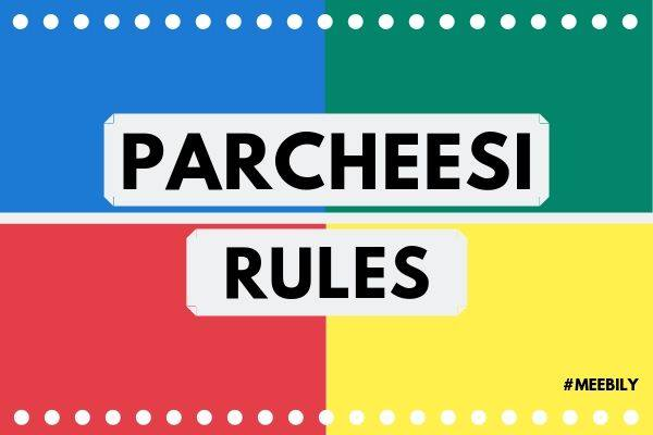 Parcheesi Rules: How to Play Parcheesi Game