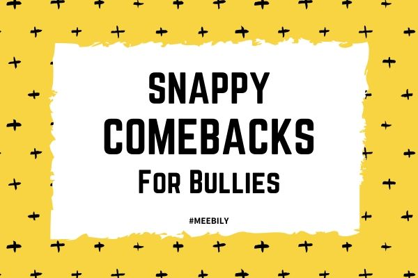Snappy Comebacks for Bullies