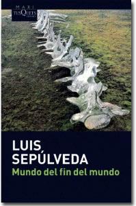 Mundo del fin del mundo, Luis Sepúlveda