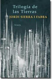 Trilogía de las tierras. Jordi Sierra i Fabra