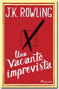 Una vacante imprevista. J.K. Rowling