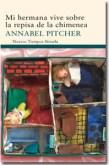 Mi Hermana Vive Sobre la Repisa de la Chimenea – Annabel Pitcher