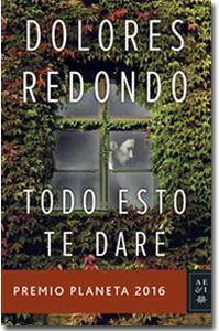 Todo esto te daré, Dolores Redondo