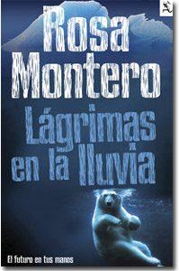 Rosa Montero Lágrimas en la lluvia