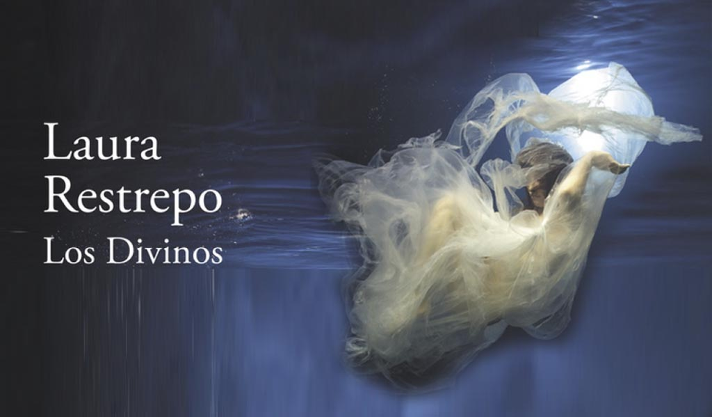 Los divinos. Laura Restrepo