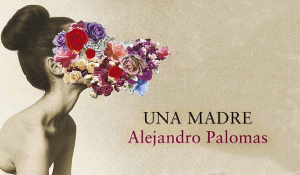 Una madre, Alejandro Palomas