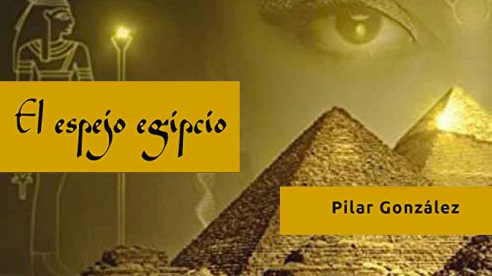 El espejo egipcio, Pilar González