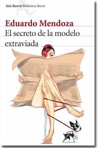 El secreto de la modelo extraviada de Eduardo Mendoza