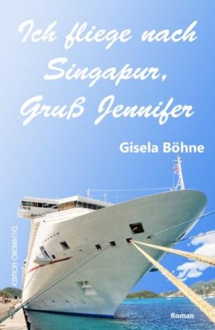 Ich fliege nach Sinngapur, Buch-Cover, Gisela Böhne