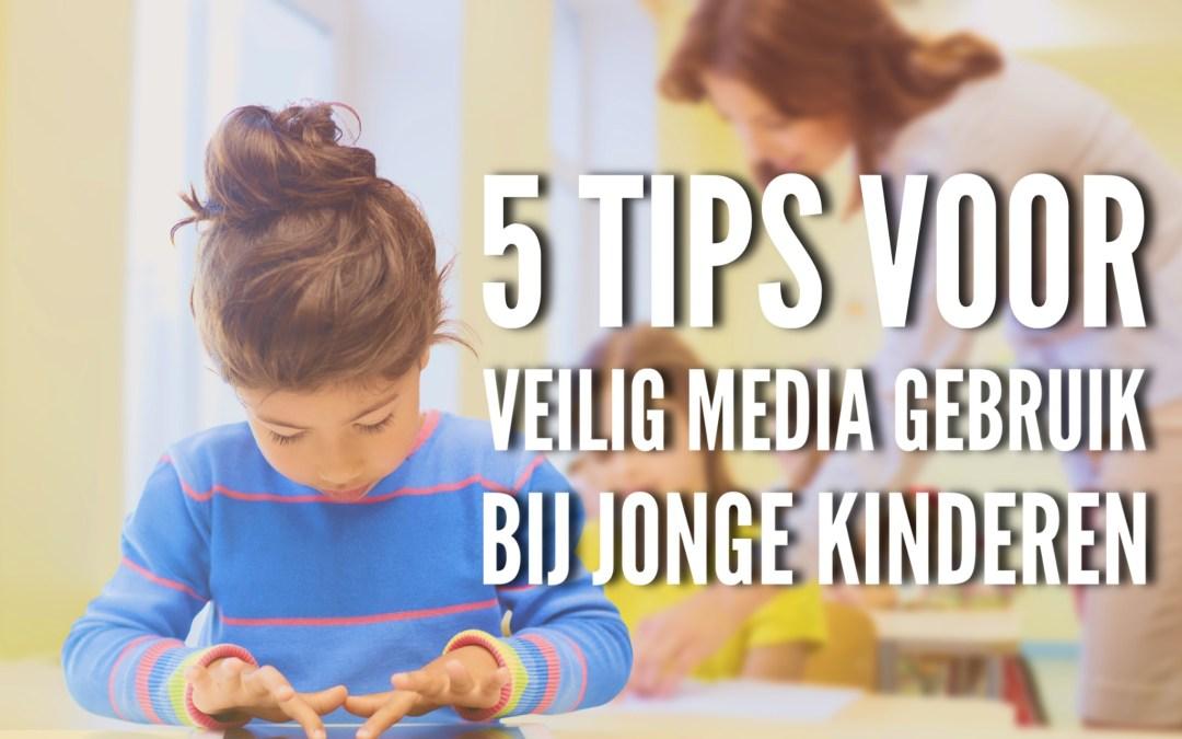 5 tips voor veilig media gebruik bij jonge kinderen