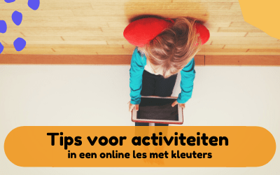 Tips voor activiteiten in een online les of meeting met kleuters