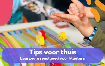 Tips voor thuis leerzaam speelgoed voor kleuters