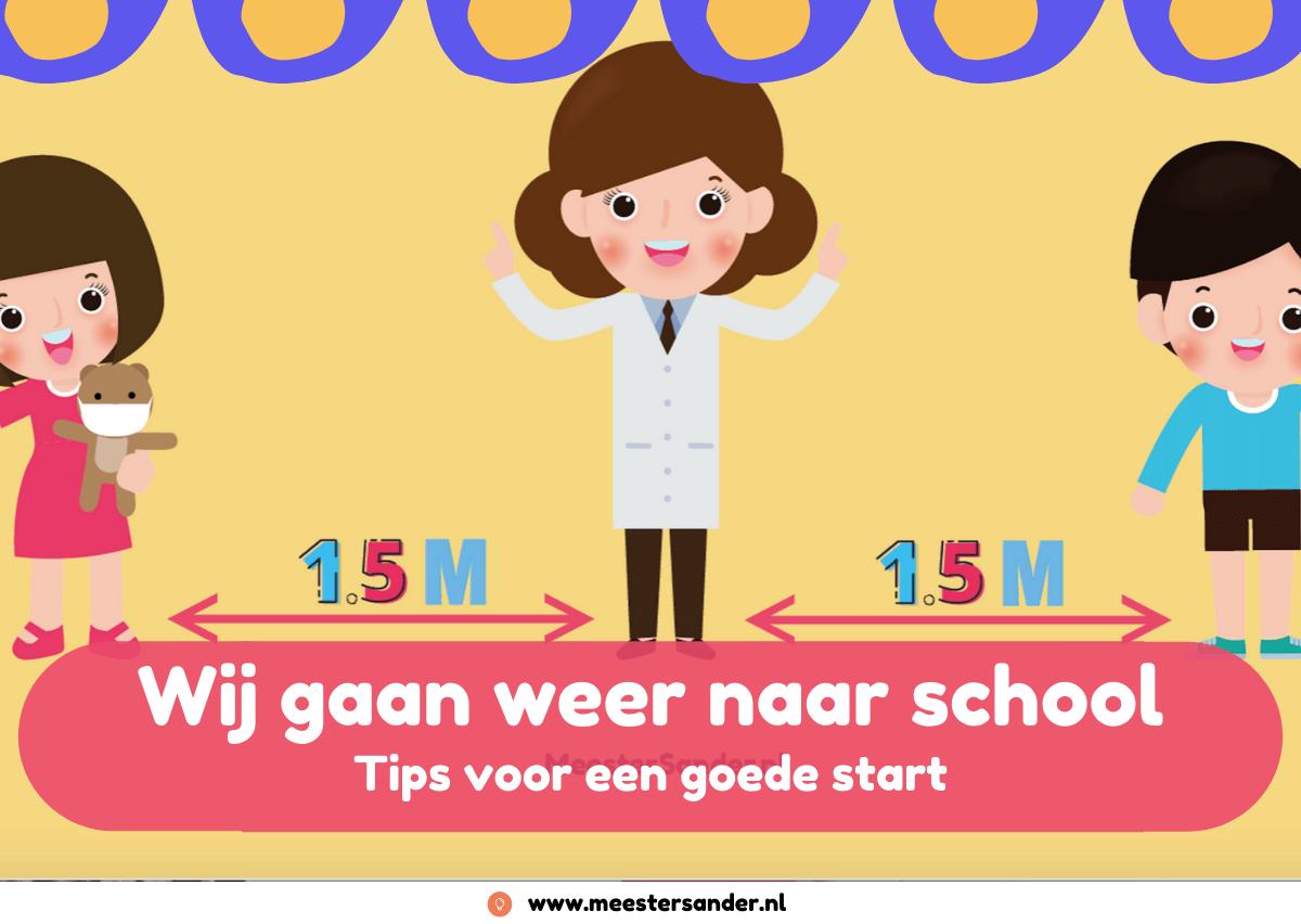 Wij gaan weer naar school – tips voor een goede start van Meester Sander