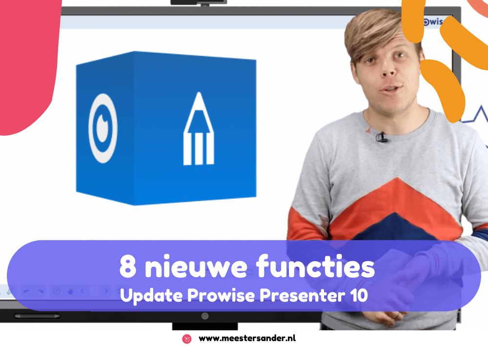 8 nieuwe functies in Prowise Presenter 10 – Grootste update ooit