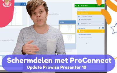 Schermdelen met ProConnect is nu beschikbaar in Prowise Presenter 10