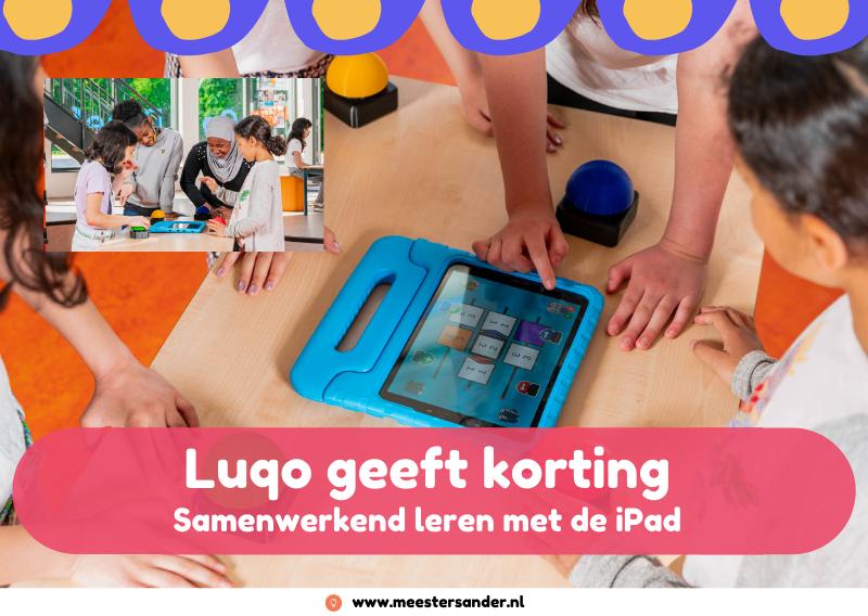 Dit moet je hebben in de klas: Luqo, voor samenwerkend leren met de iPad.