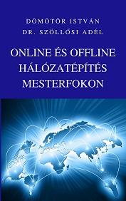 Online és offline hálózatépítés mesterfokon
