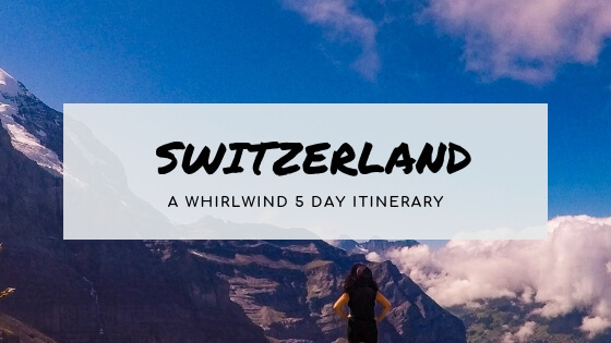 5 Days in Switzerland