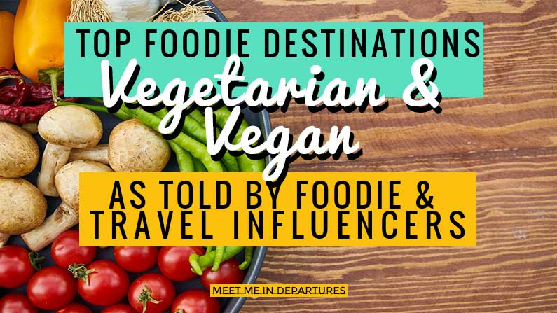 The Best Vegetarian & Vegan Destinations for Travellers