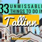 33 Unmissable Ideas On What To Do In Tallinn, Estonia
