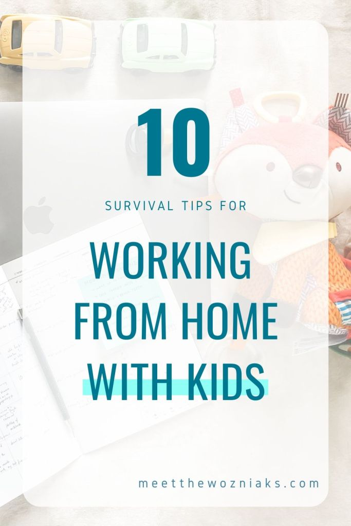 Pinterest Pin for 10 Survival Tips on Working From Home With Kids