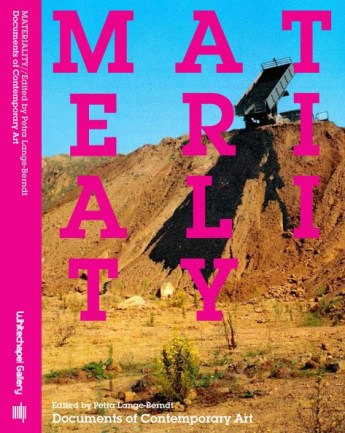 Materiality. Documents of Contemporary Art, Cambridge Mass.: MIT Press 2015