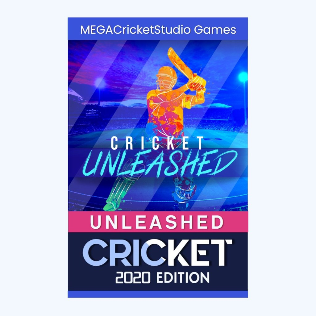 Cricket Unleashed 2020 – A Brand New 2020 Edition Game for PC/Laptop