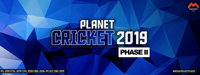 PlanetCricket 2019 Phase II Domestic Updates