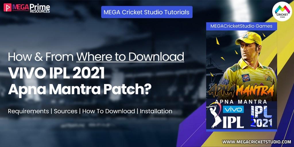 how to download and install vivo ipl 2021 apna mantra patch for ea cricket 07 megacricketstudio