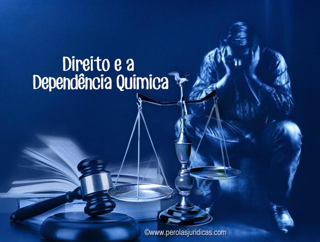 direito e dependencia quimica