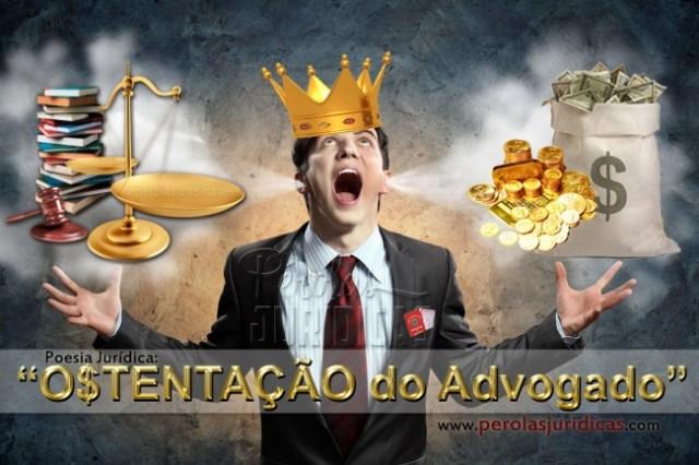 ostentação do advogado