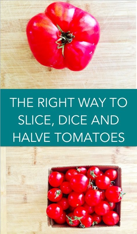 the right way to slice dice and halve tomatoes