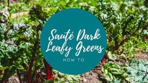 saute leafy greens