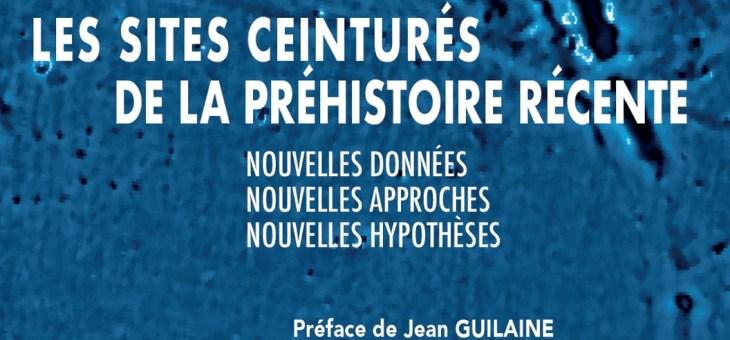 Nouvelle parution AEP «Les sites ceinturés de la préhistoire récente : nouvelles données, nouvelles approches, nouvelles hypothèses»