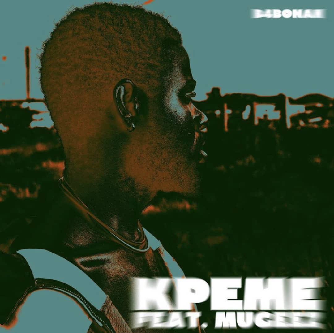 KPEME! B4bonah releases another single of his highly anticipated EP featuring Mugeez -- LISTEN