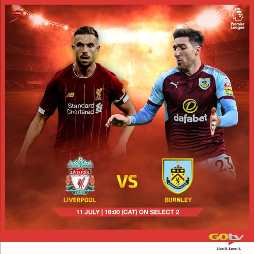 Liverpool vs Burnley, LaLiga, Serie A To Air Live This Weekend On GOtv