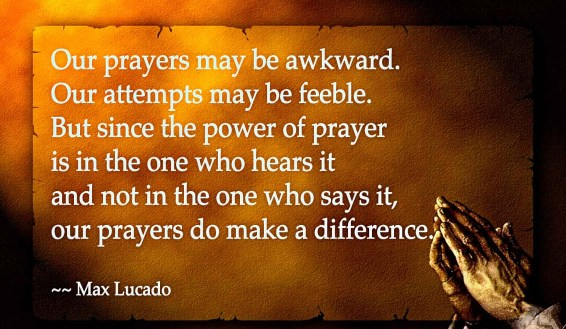 our-prayer-may-be-awkward-our-attempts-may-be-feeble-prayer-quote
