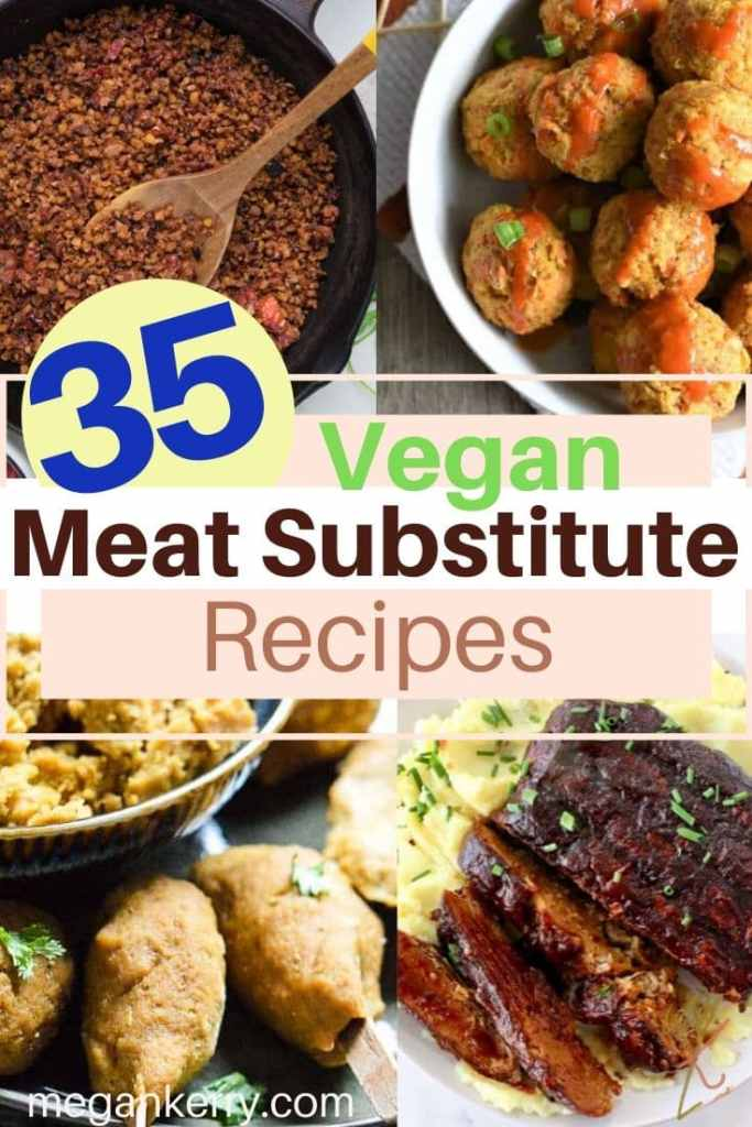 4 vegan meat alternative meals shown with text that reads 35 vegan meat substitute recipes