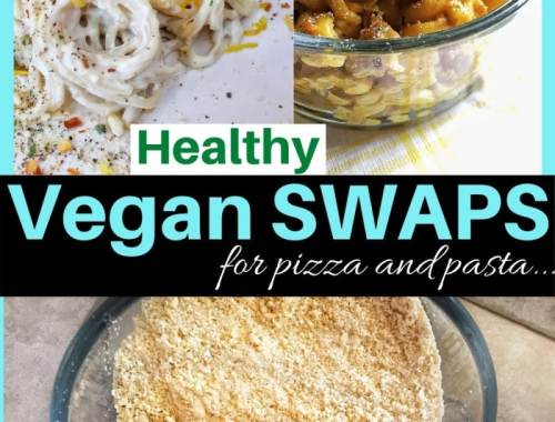 """pinterest pin that says """"healthy vegan swaps for pizza and pasta"""