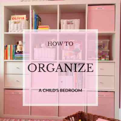 How To Organize a Child's Bedroom