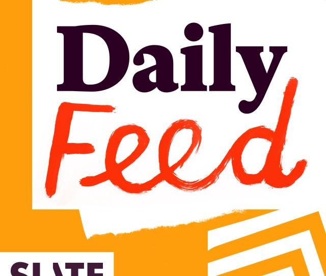 Uploads Fadababaae F Slate Redux Podcast Cover Daily Feed Jpgixlib