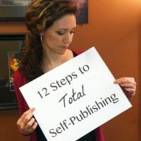 12 Basic Steps to Total Self-Publishing